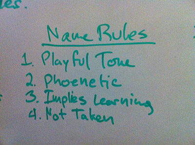 Name Rules: Playful Tone, Phoenetic, Implies Learning, Not Taken